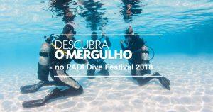 Descubra o Mergulho no PADI Dive Festival 2018